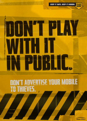 Don't play with it in public. Don't advertise your mobile to thieves.