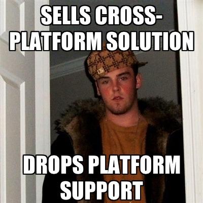 Sells cross-platform solution; drops platform support