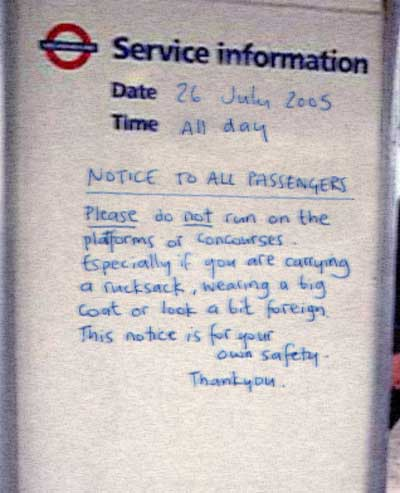 Notice to all passengers. Please do not run on the platforms or concourses. Especially if you are carrying a rucksack, wearing a big coat, or look a bit foreign. This notice is for your own safety. Thank you